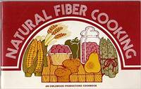 Natural Fiber Cooking (An Owlswood Productions Cookbook)