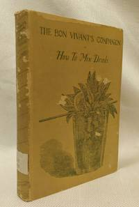 The Bon Vivant's Companion: Or, How to Mix Drinks