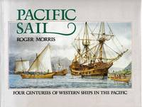 Pacific Sail: Four Centuries of Western Ships in the Pacific