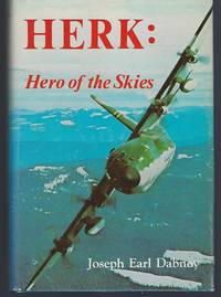 image of HERK: Hero of the Skies - The Story of the Lockheed C-130 and Its Adventures around the World