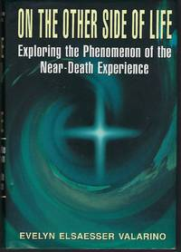 On The Other Side of Life: Exploring the Phenomenon of the Near-Death Experience