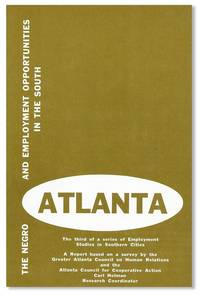 The Negro and Employment Opportunities in the South: Atlanta. The third of a series of Employment Studies in Southern Cities