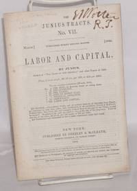 Labor and capital, by Junius [pseud.]
