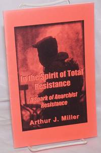 image of In the Spirit of Total Resistance: A Spark of Anarchist Resistance