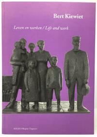 Bert Kiewiet: Leven en Werken / Life and Work [Signed]