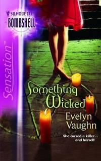 Something Wicked Bombshell  Book 39 Silhouette Sensation S.