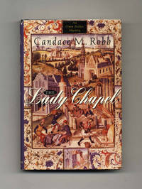 The Lady Chapel  - 1st Edition/1st Printing by  Candace M Robb - Signed First Edition - 1994 - from Books Tell You Why, Inc. (SKU: 34490)