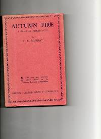Autumn Fire:  A Play in Three Acts