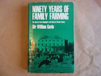 image of Ninety Years of Family Farming. The Story of Lord Rayleigh's and Strutt & Parker Farms.