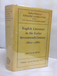 English Literature in the Earlier Seventeenth Century 1600-1660 [The Oxford History of English Literature] by Bush, Douglas - 1959