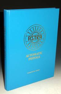 image of Astra Automatic Pistols (signed By the author)
