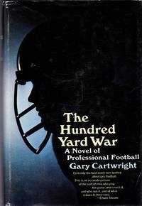 The Hundred Yard War: A Novel of Professional Football