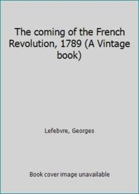 image of The coming of the French Revolution, 1789 (A Vintage book)