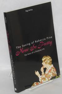image of None so pretty; the sexing of Rebecca Pina, the story of a changing life