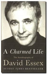 A Charmed Life  The Autobiography of David Essex