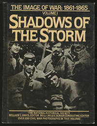 The Image of War: 1861-1865 Volume 1, Shadows of the Storm