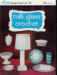 Milk Glass Crochet, Lily Design Book No. 78