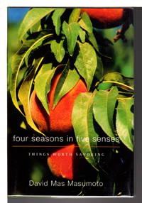FOUR SEASONS IN FIVE SENSES: Things Worth Savoring.