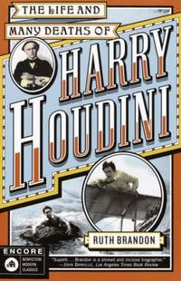 The Life and Many Deaths of Harry Houdini by Ruth Brandon - Paperback - 2003 - from ThriftBooks (SKU: G081297042XI2N00)