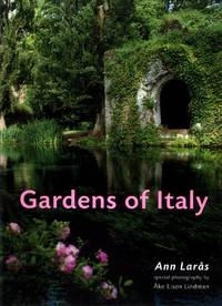 Gardens of Italy by Ann Låras - First edition - 2005 - from The Typographeum Bookshop and Biblio.co.uk