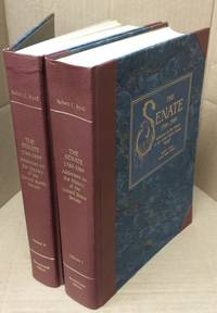 THE SENATE 1789-1989. ADDRESSES ON THE HISTORY OF THE UNITED STATES SENATE. TWO VOLUMES. With a Foreword by William E. Leuchtenburg. [SIGNED BY BYRD]