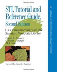 STL Tutorial and Reference Guide: C++ Programming with the Standard Template Library (paperback) (2nd Edition) (C++ in Depth Series) by David R. Musser - Paperback - 2001-05-02 - from Books Express (SKU: 0321702123n)
