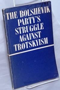 image of The Bolshevik Party's struggle against Trotskyism (1903 - February 1917)