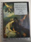 View Image 1 of 7 for The Italian Presence in American Art, 1760-1860 Inventory #6858