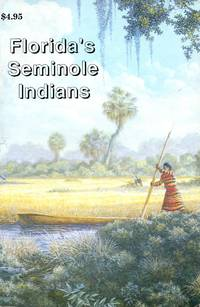 The Story of Florida's Seminole Indians