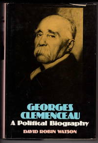 Georges Clemenceau: A Political Biography