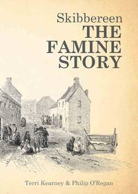 Skibbereen: The Famine Story