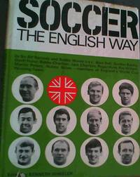 Soccer The English Way by  Kenneth Wheeler - 1st Edition - 1967 - from Chapter 1 Books (SKU: omht)