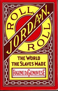 image of Roll, Jordan, Roll The World the Slaves Made