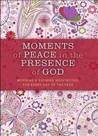 MOMENTS OF PEACE IN THE PRESENCE