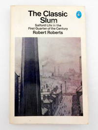 image of The Classic Slum: Salford Life in the First Quarter of the Century (Pelican books)