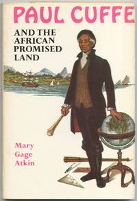 Paul Cuffe and the African Promised Land by  Mary Gage ATKIN - First Edition - 1977 - from Between the Covers- Rare Books, Inc. ABAA (SKU: 418312)