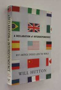 A Declaration of Interdependence: Why America Should Join the World