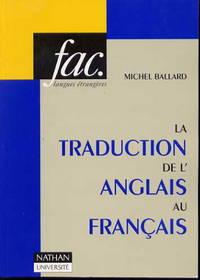La traduction de l'anglais au francais. 2e edition (Fac., langues vivantes)