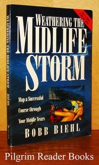 Weathering the Midlife Storm: Map a Successful Course through Your  Middle Years. (How to Avoid a Midlife Crisis).