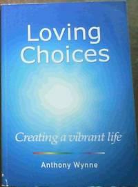 Loving Choices - Creating a vibrant life