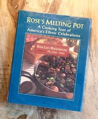 ROSE'S MELTING POT :  A Cooking Tour of America's Ethnic Celebrations