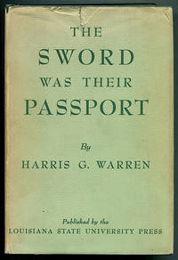 The Sword Was Their Passport: A History of American Filibustering in the Mexican Revolution