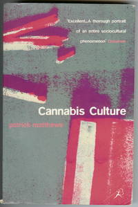 Cannabis Culture by  Patrick Matthews - Paperback - First Edition - 2000 - from Squirrel Away Books (SKU: 014347)