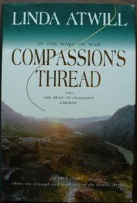 Compassion's Thread by Linda Atwill - Hardcover - Signed - 2002-01-01 - from GuthrieBooks and Biblio.com