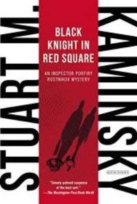 image of Black Knight in Red Square: Inspector Porfiry Rostnikov Mystery