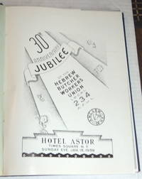 [30 YEARS OF PROGRESS]: 30TH ANNIVERSARY JUBILEE OF THE HEBREW BUTCHER WORKERS UNION LOCAL 234 A. F. of L. Hotel Astor, Times Square N.Y. Sunday Eve. Jan. 15, 1939. by  editor-in-chief  Joseph - First Edition - (1939). - from Blue Mountain Books & Manuscripts, Ltd. and Biblio.com