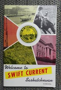 image of WELCOME TO SWIFT CURRENT SASKATCHEWAN.  SWIFT CURRENTS VISITORS' GUIDE. 1971-72.