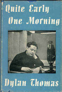 image of QUITE EARLY ONE MORNING: BROADCASTS BY DYLAN THOMAS. Preface by Aneirin Talfan Davies ..