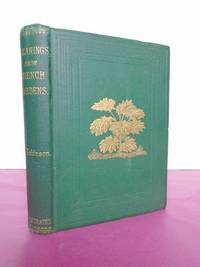 GLEANINGS FROM FRENCH GARDENS : Comprising an Account of Such Features of French Horticulture as are Most Worthy of Adoption in British Gardens