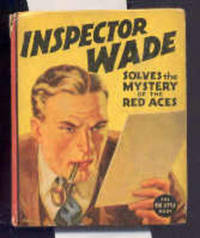 INSPECTOR WADE SOLVES THE MYSTERY OF THE RED ACES